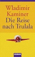 Die Reise nach Trulala - Wladimir Kaminer - E-Book
