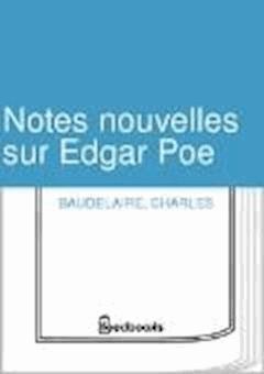 Notes nouvelles sur Edgar Poe - Charles Baudelaire - ebook