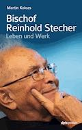 Bischof Reinhold Stecher - Martin Kolozs - E-Book