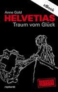 Helvetias Traum vom Glück - Anne Gold - E-Book