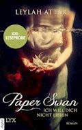 XXL-Leseprobe: Paper Swan - Ich will dich nicht lieben - Leylah Attar - E-Book