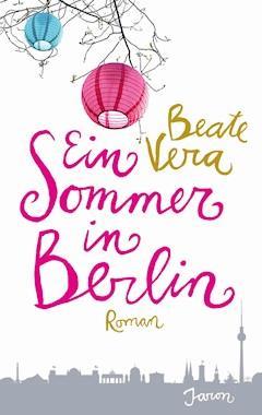 Ein Sommer in Berlin - Beate Vera - E-Book