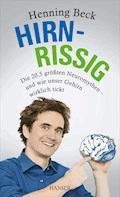 Hirnrissig - Henning Beck - E-Book