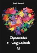 Opowieści o uczuciach - Sylwia Niemczyk - ebook