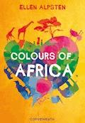 Colours of Africa - Ellen Alpsten - E-Book