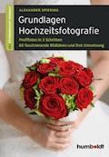 Grundlagen Hochzeitsfotografie - Alexander Spiering - E-Book