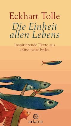 Die Einheit allen Lebens - Eckhart Tolle - E-Book