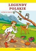 Legendy polskie – góralskie - Krystian Pruchnicki, Emilia Pruchnicka - ebook