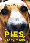 Pies, który mówi - Dorota Mularczyk - ebook