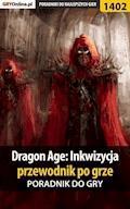 """Dragon Age: Inkwizycja - przewodnik po grze - poradnik do gry - Jacek """"Stranger"""" Hałas, Patrick """"Yxu"""" Homa - ebook"""