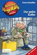 Kommissar Kugelblitz 03. Der gelbe Koffer - Ursel Scheffler - E-Book