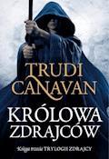 Królowa zdrajców. Księga III Trylogii zdrajcy - Trudi Canavan - ebook