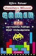 Unnützes Wissen für Gamer - Björn Rohwer - E-Book
