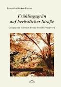Frühlingsgrün auf herbstlicher Straße - Franziska Becker-Furrer - E-Book