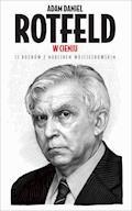 W cieniu. 12 rozmów z Marcinem Wojciechowskim - Adam Daniel Rotfeld - ebook