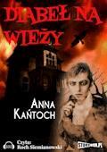 Diabeł na wieży - Anna Kańtoch - audiobook