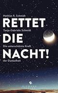 Rettet die Nacht! - Mathias R. Schmidt - E-Book