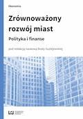 Zrównoważony rozwój miast. Polityka i finanse - Beata Guziejewska - ebook