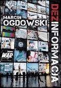 Dezinformacja - Marcin Ogdowski - ebook