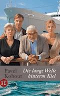 Die lange Welle hinterm Kiel - Pavel Kohout - E-Book