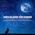 Einschlafen für Kinder: Beruhigende Mini-Meditationen zum Entspannen, Einschlafen und Träumen - Patrick Lynen - Hörbüch
