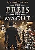 Ein MORDs-Team - Band 19: Der Preis der Macht - Andreas Suchanek - E-Book