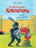 Der kleine Drache Kokosnuss und der schwarze Ritter - Ingo Siegner - E-Book