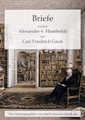 Briefe zwischen A. v. Humboldt und Gauss - Alexander von Humboldt - E-Book