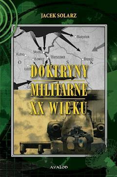 Doktryny militarne XX wieku - Jacek Solarz - ebook