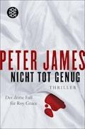 Nicht tot genug - Peter James - E-Book