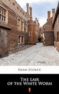 The Lair of the White Worm - Bram Stoker - ebook
