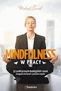 Mindfulness w pracy. 35 praktycznych buddyjskich zasad osiągania harmonii i jasności umysłu - Michael Carroll - ebook
