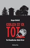Endlich ist er tot - Jürgen Seibold - E-Book