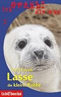 Ich erzähl dir was 2: Lasse, die kleine Robbe - Uschi Zietsch - E-Book