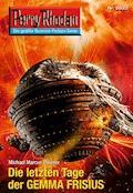 Perry Rhodan 2627: Die letzten Tage der GEMMA FRISIUS (Heftroman) - Michael Marcus Thurner - E-Book