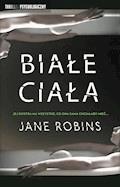 Białe ciała - Jane Robins - ebook