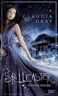 Spellcaster: Düstere Träume - Claudia Gray - E-Book