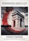 Krwawiące serce Azji - Tomasz Turowski - ebook