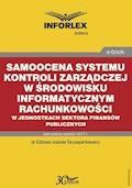 Samoocena systemu kontroli zarządczej w środowisku informatycznym rachunkowości w jednostkach sektora finansów publicznych - dr Elżbieta Izabela Szczepankiewicz - ebook