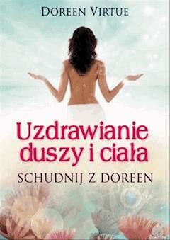 Uzdrawianie duszy i ciała - Doreen Virtue - ebook