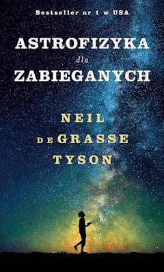 Astrofizyka dla zabieganych - Neil Tyson - ebook