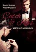 Catch and Kiss - Jennifer Schreiner - E-Book