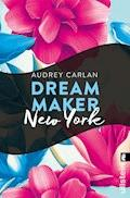 Dream Maker - New York - Audrey Carlan - E-Book