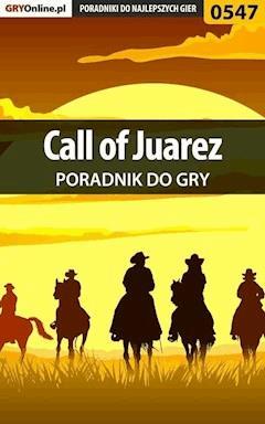 "Call of Juarez - poradnik do gry - Jacek ""Stranger"" Hałas - ebook"