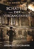 Ein MORDs-Team - Band 5: Schatten der Vergangenheit (All-Age Krimi) - Andreas Suchanek - E-Book