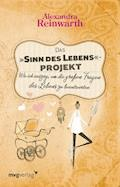 """Das """"Sinn des Lebens""""-Projekt - Alexandra Reinwarth - E-Book"""