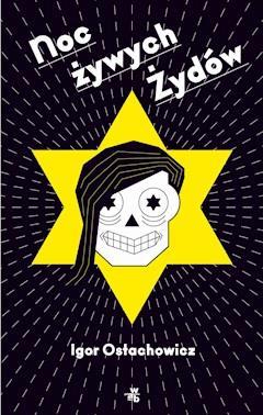 Noc żywych Żydów - Igor Ostachowicz - ebook
