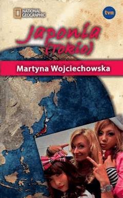 Japonia (Tokio). Kobieta na krańcu świata - Martyna Wojciechowska - ebook