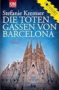Die toten Gassen von Barcelona - Stefanie Kremser - E-Book