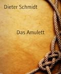 Das Amulett - Dieter Schmidt - E-Book